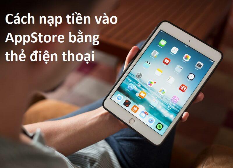 Cách nạp tiền vào AppStore bằng thẻ cào điện thoại nhanh nhất