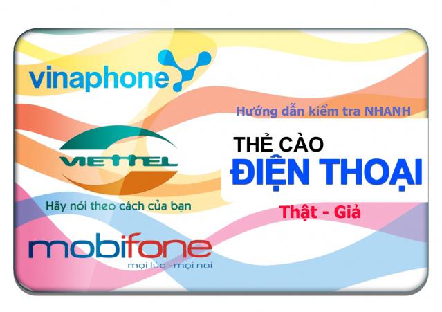 Hướng dẫn kiểm tra NHANH thẻ cào điện thoại Thật - Giả