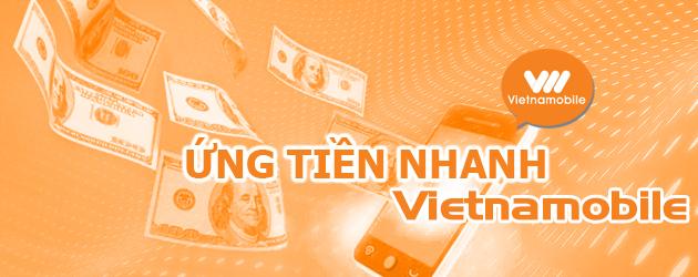 Hướng dẫn cách ứng tiền Vietnamobile nhanh